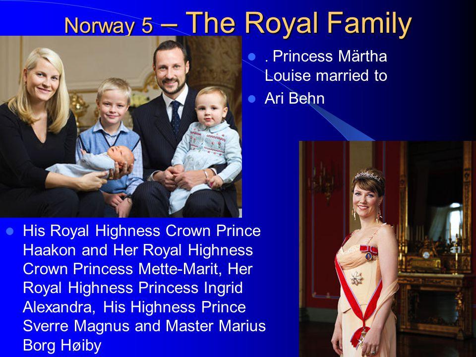 Norway 5 – The Royal Family His Royal Highness Crown Prince Haakon and Her Royal Highness Crown Princess Mette-Marit, Her Royal Highness Princess Ingrid Alexandra, His Highness Prince Sverre Magnus and Master Marius Borg Høiby.