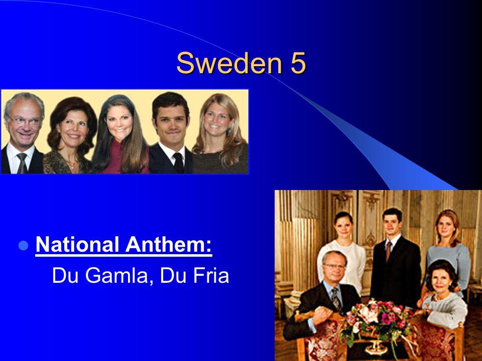 Sweden 5 National Anthem: Du Gamla, Du Fria