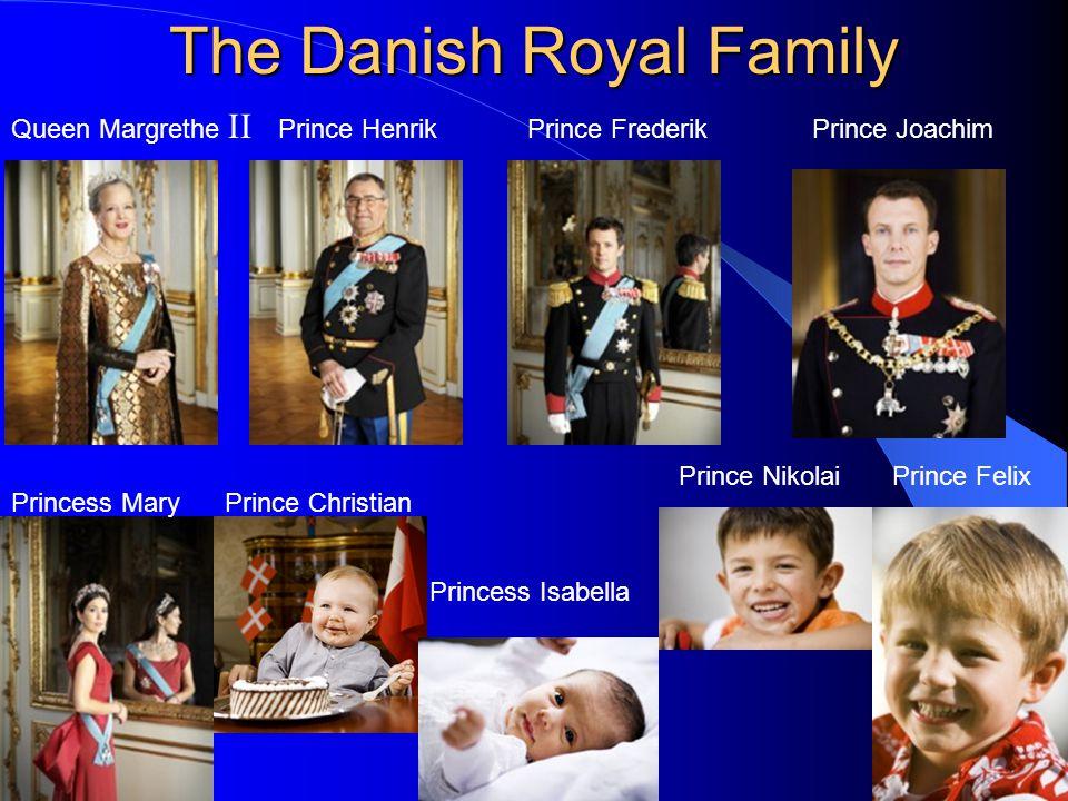 The Danish Royal Family Queen Margrethe II Prince HenrikPrince FrederikPrince Joachim Princess MaryPrince Christian Prince NikolaiPrince Felix Princess Isabella