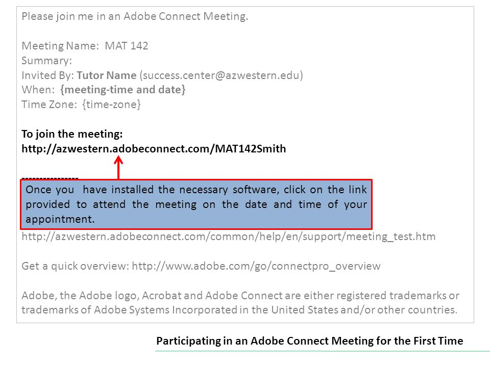 Participating in an Adobe Connect Meeting for the First Time Please join me in an Adobe Connect Meeting.