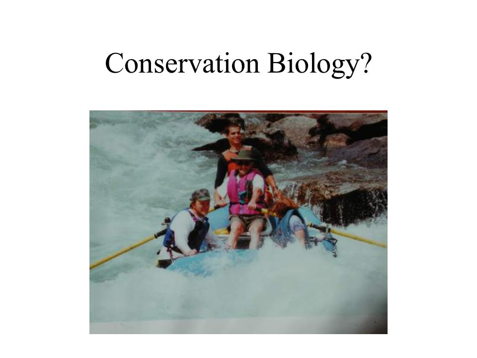 Conservation biology seeks to integrate evolutionary theory with environmental reality to predict how an animal/population/species will react to future/current changes, usually human caused, in its environment/density/ distribution.