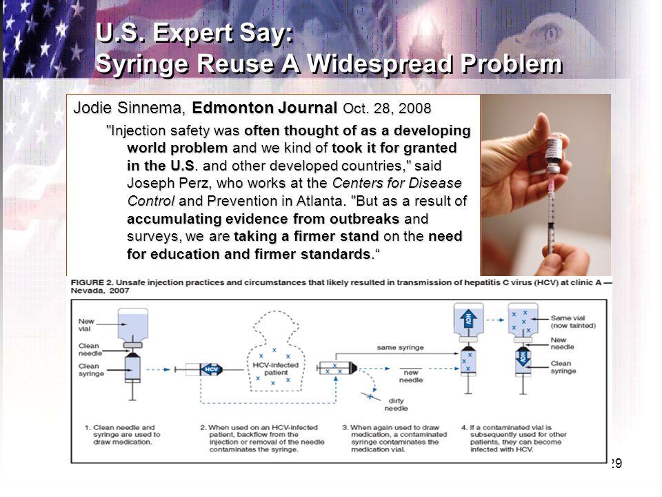 29 U.S. Expert Say: Syringe Reuse A Widespread Problem Jodie Sinnema, Edmonton Journal Oct.