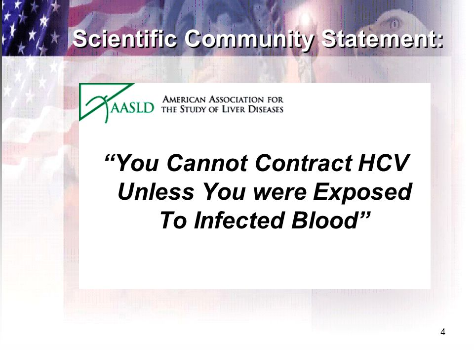 4 Scientific Community Statement: You Cannot Contract HCV Unless You were Exposed To Infected Blood