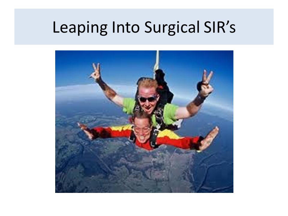 Leaping Into Surgical SIR's