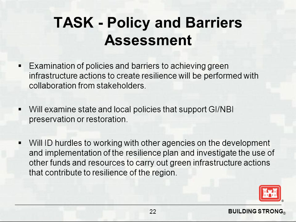BUILDING STRONG ® TASK - Policy and Barriers Assessment  Examination of policies and barriers to achieving green infrastructure actions to create res
