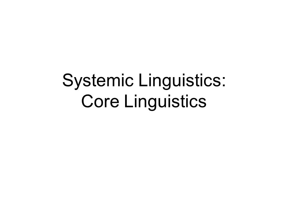 Systemic Linguistics: Core Linguistics