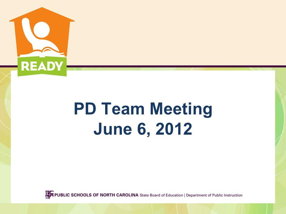 PD Team Meeting June 6, 2012