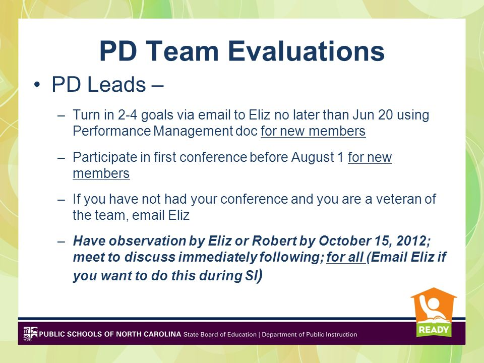 PD Team Evaluations PD Leads – –Turn in 2-4 goals via email to Eliz no later than Jun 20 using Performance Management doc for new members –Participate