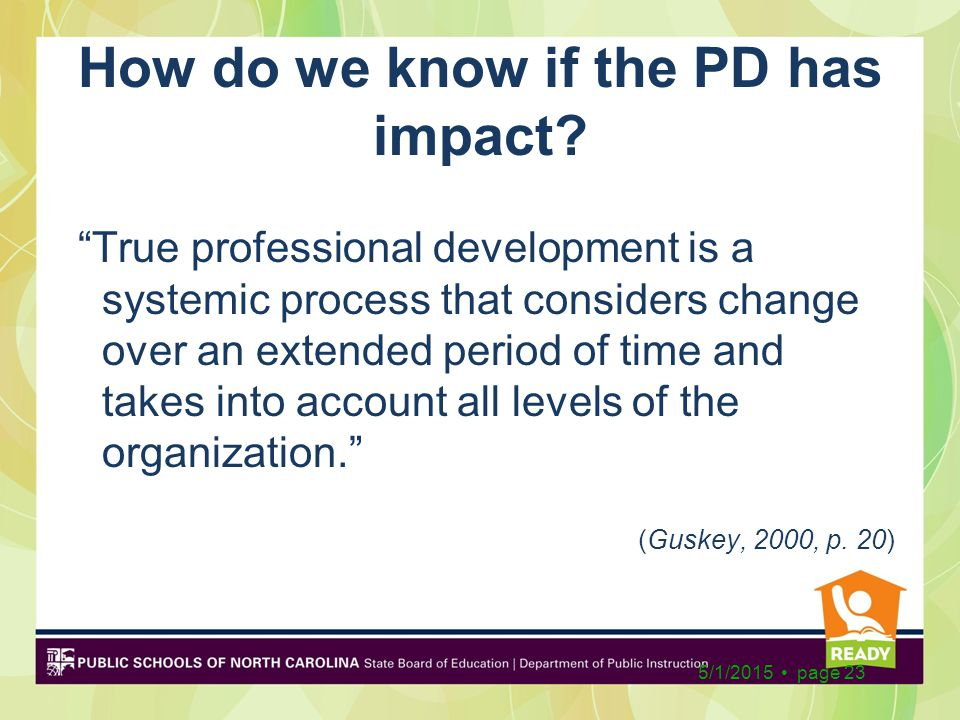 """How do we know if the PD has impact? """"True professional development is a systemic process that considers change over an extended period of time and ta"""