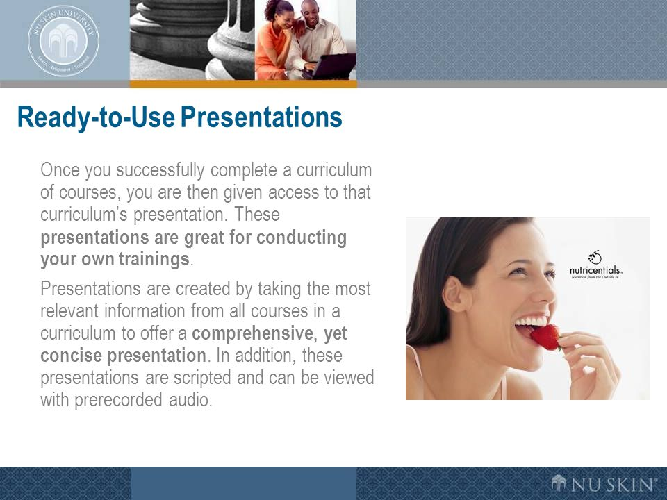 Ready-to-Use Presentations Once you successfully complete a curriculum of courses, you are then given access to that curriculum's presentation. These