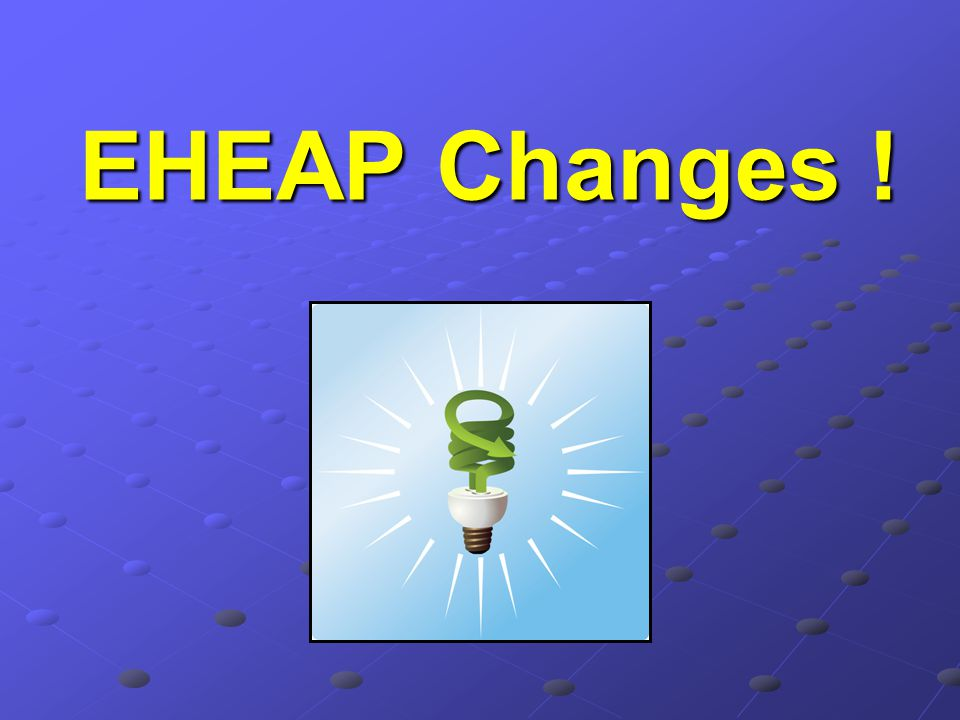 EHEAP Changes !