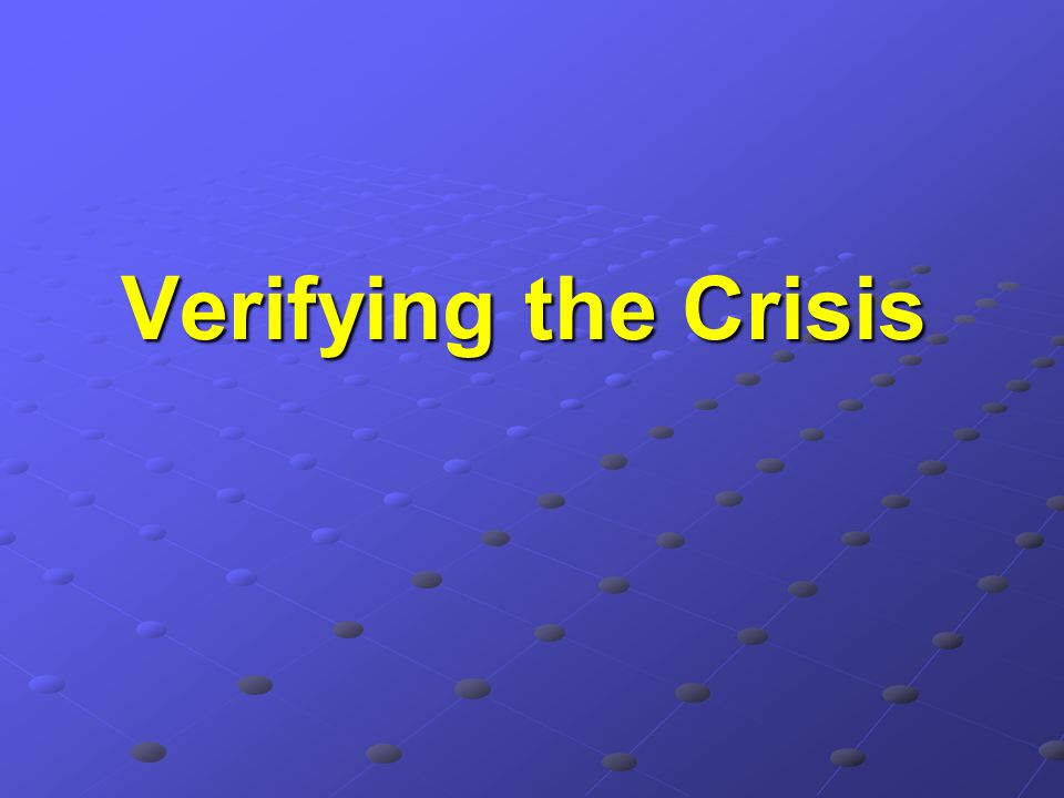 Verifying the Crisis