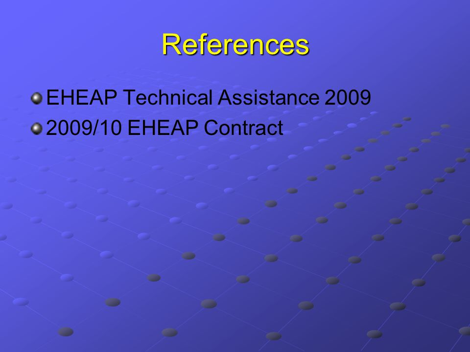 References EHEAP Technical Assistance 2009 2009/10 EHEAP Contract