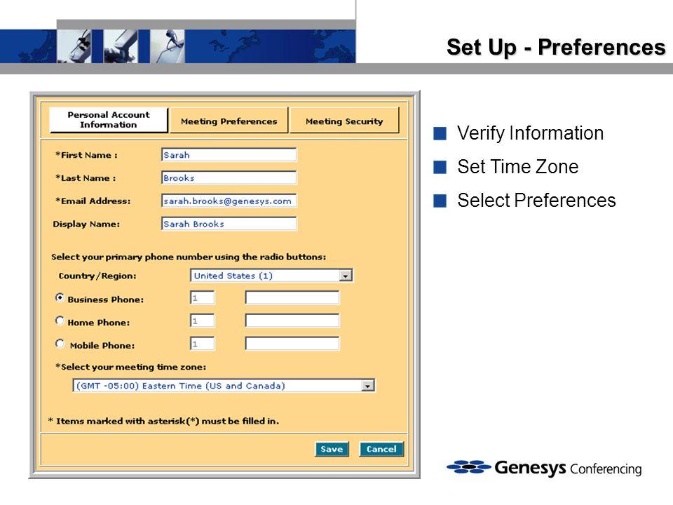 Set Up - Preferences Verify Information Set Time Zone Select Preferences