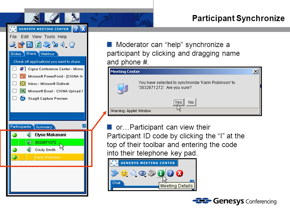 Moderator can help synchronize a participant by clicking and dragging name and phone #.