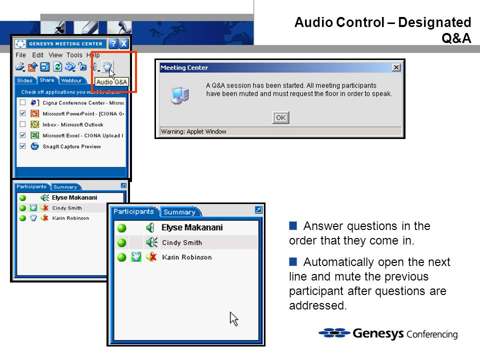 Audio Control – Designated Q&A Answer questions in the order that they come in.