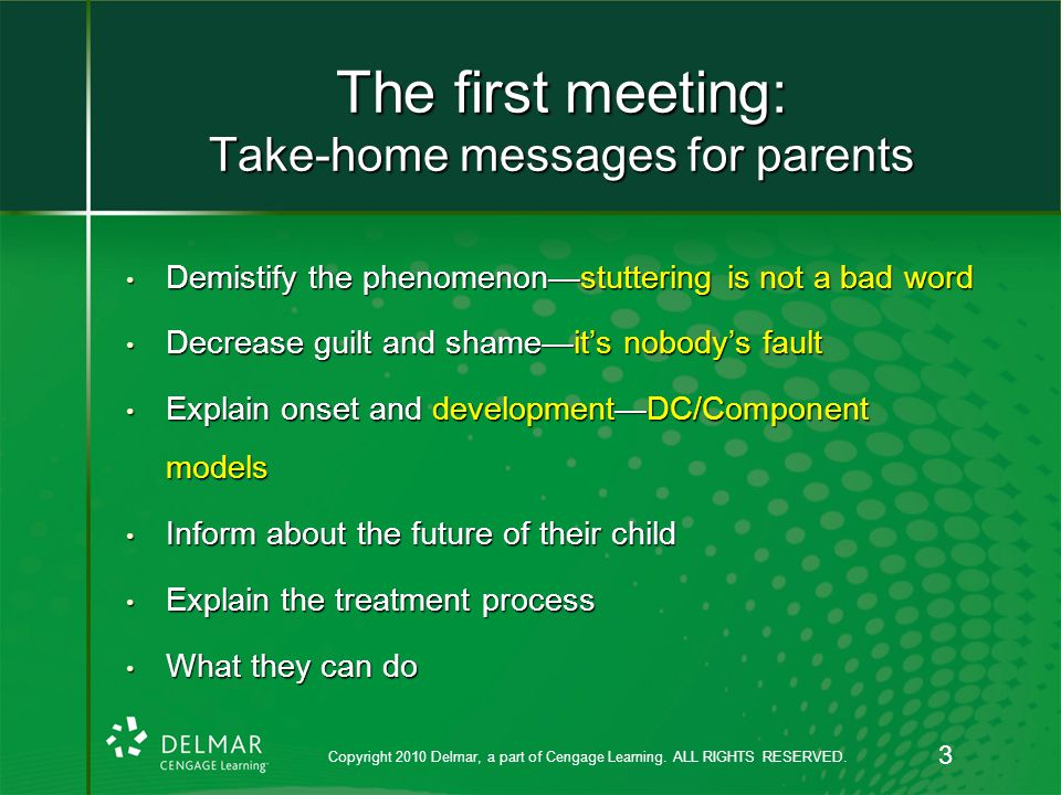 The first meeting: Take-home messages for parents Demistify the phenomenon—stuttering is not a bad word Demistify the phenomenon—stuttering is not a b