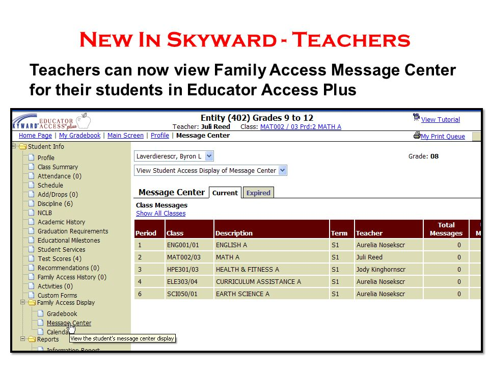 New In Skyward - Teachers Teachers can now view Family Access Message Center for their students in Educator Access Plus