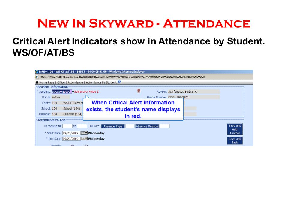 New In Skyward - Attendance Critical Alert Indicators show in Attendance by Student. WS/OF/AT/BS