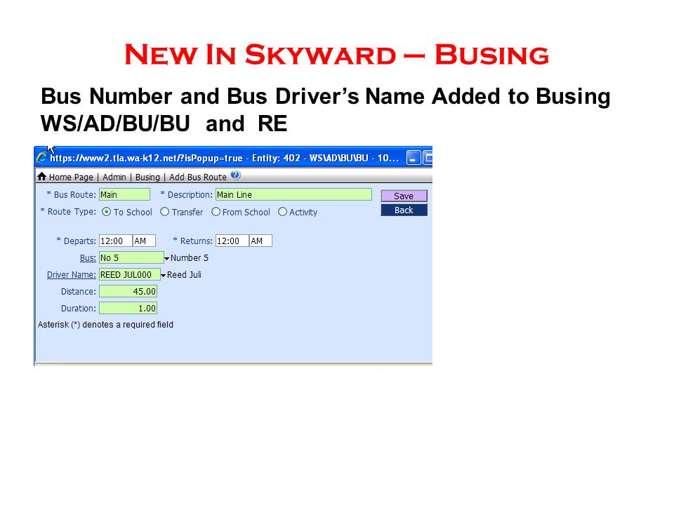 New In Skyward – Busing Bus Number and Bus Driver's Name Added to Busing WS/AD/BU/BU and RE