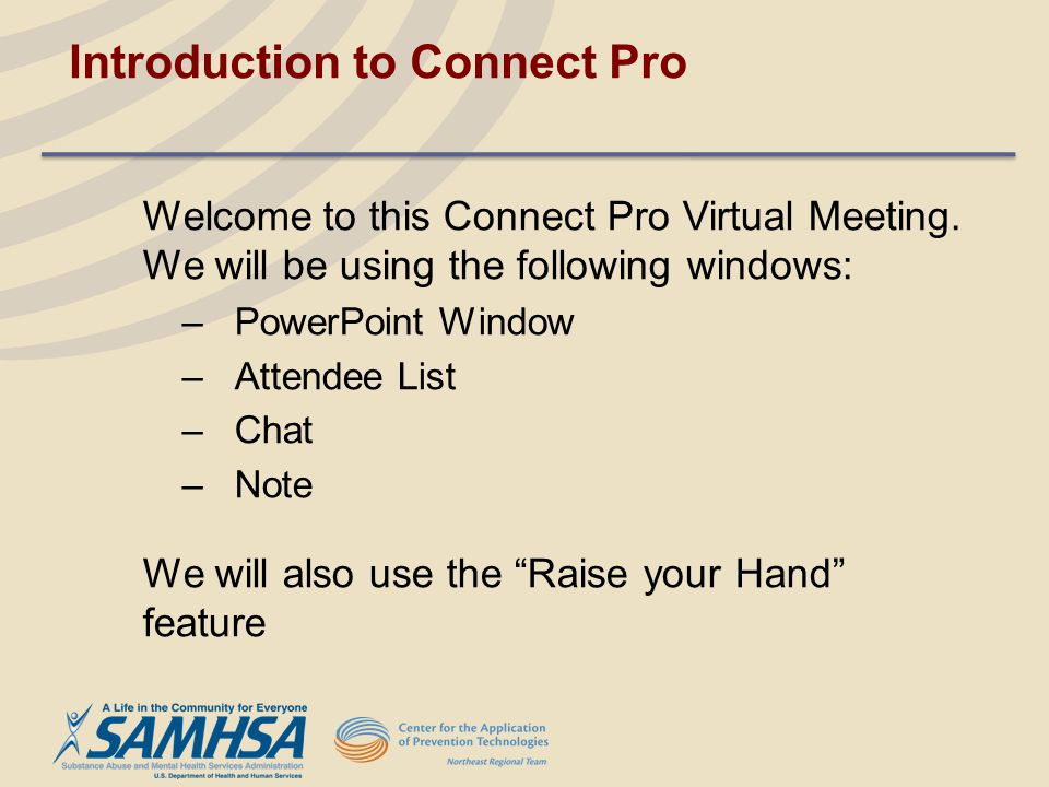 Introduction to Connect Pro Welcome to this Connect Pro Virtual Meeting.