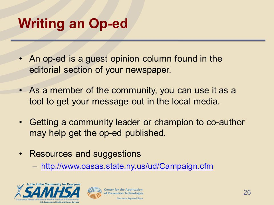 Writing an Op-ed An op-ed is a guest opinion column found in the editorial section of your newspaper.