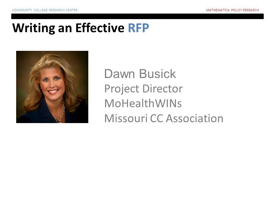 Dawn Busick Project Director MoHealthWINs Missouri CC Association Writing an Effective RFP