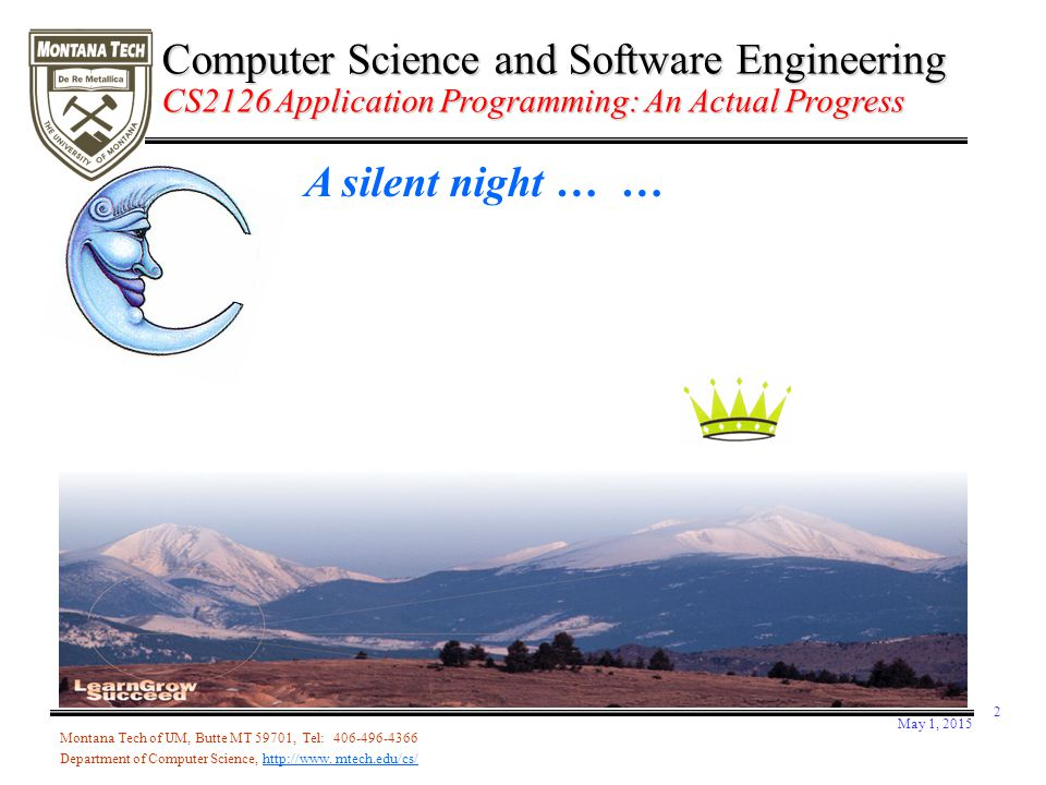 May 1, 2015 2 Montana Tech of UM, Butte MT 59701, Tel: 406-496-4366 Department of Computer Science, http://www.