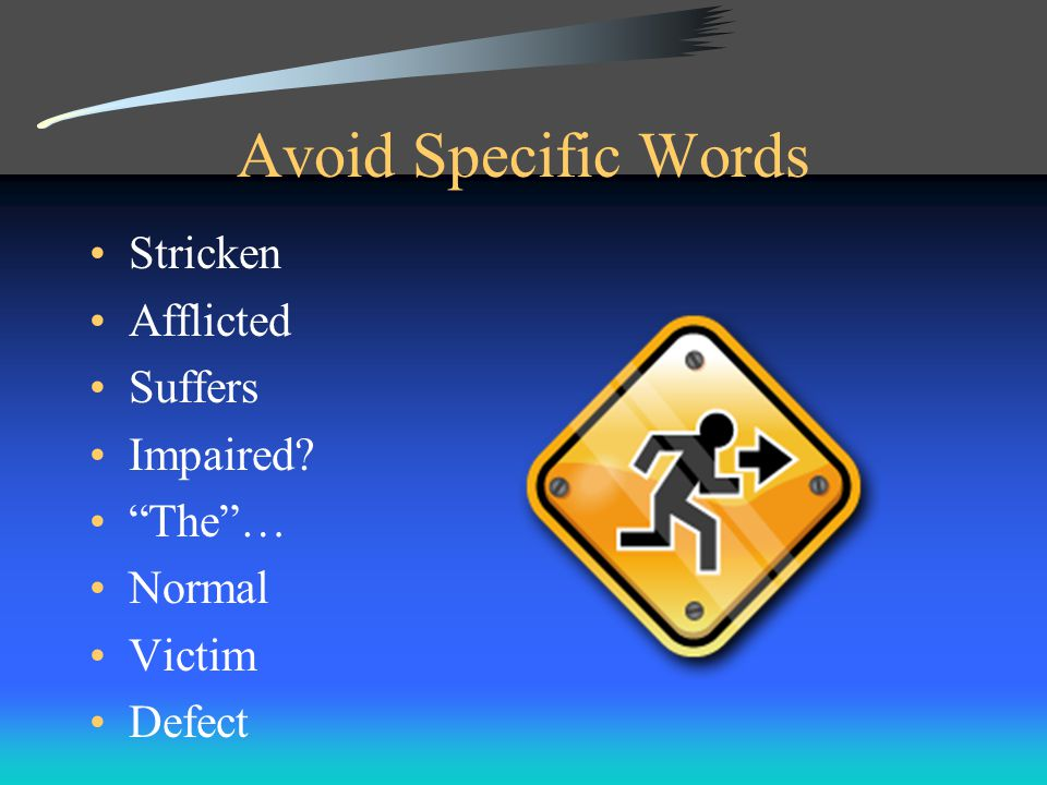 Avoid Specific Words Stricken Afflicted Suffers Impaired The … Normal Victim Defect