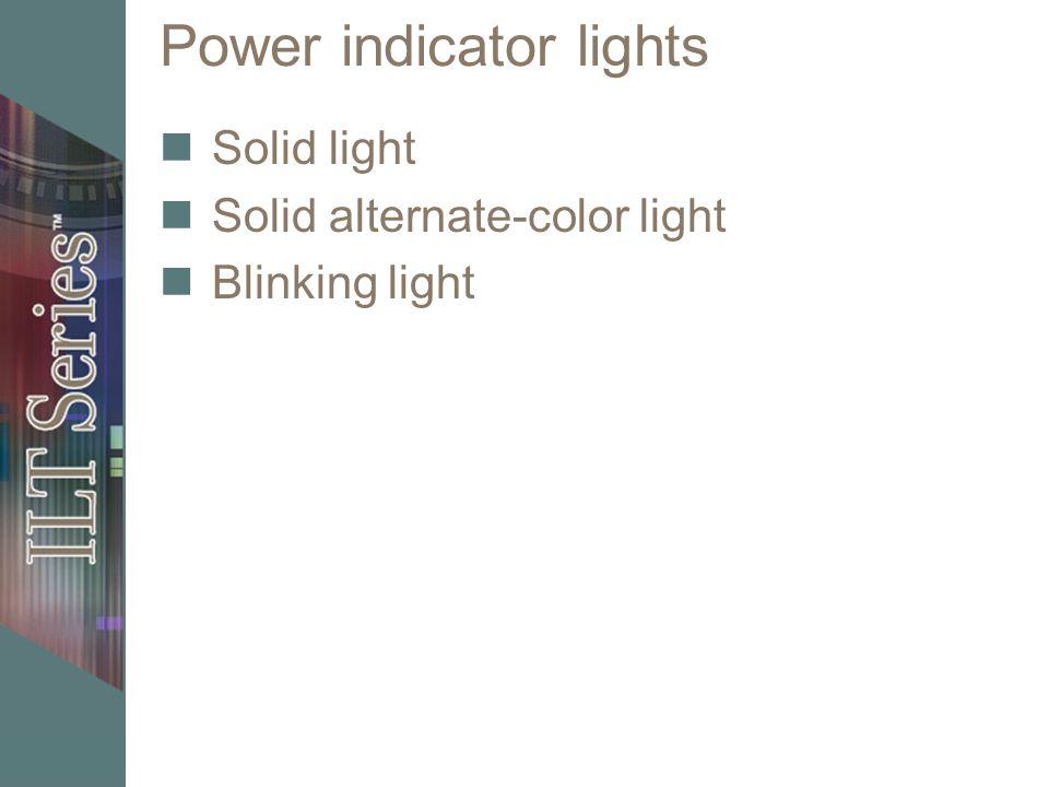 Power indicator lights Solid light Solid alternate-color light Blinking light