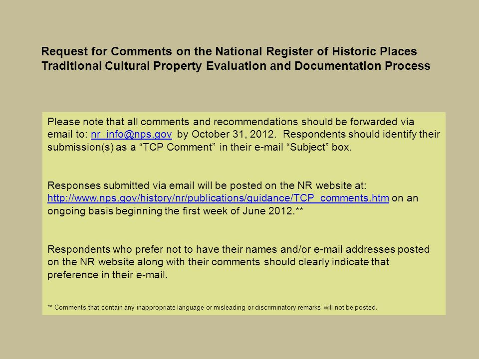 Request for Comments on the National Register of Historic Places Traditional Cultural Property Evaluation and Documentation Process Please note that a