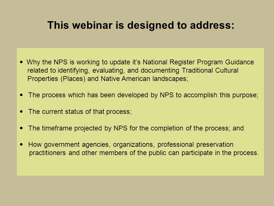  Why the NPS is working to update it's National Register Program Guidance related to identifying, evaluating, and documenting Traditional Cultural Pr