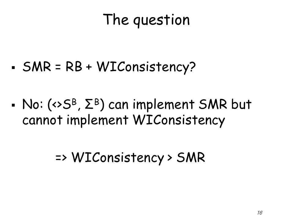 16 The question  SMR = RB + WIConsistency.