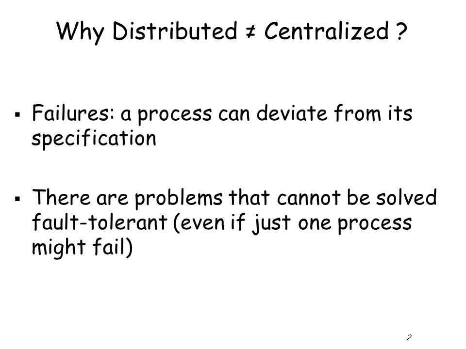 2 Why Distributed ≠ Centralized .