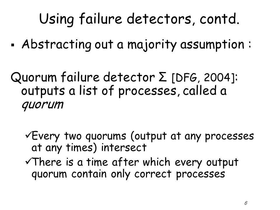 6 Using failure detectors, contd.
