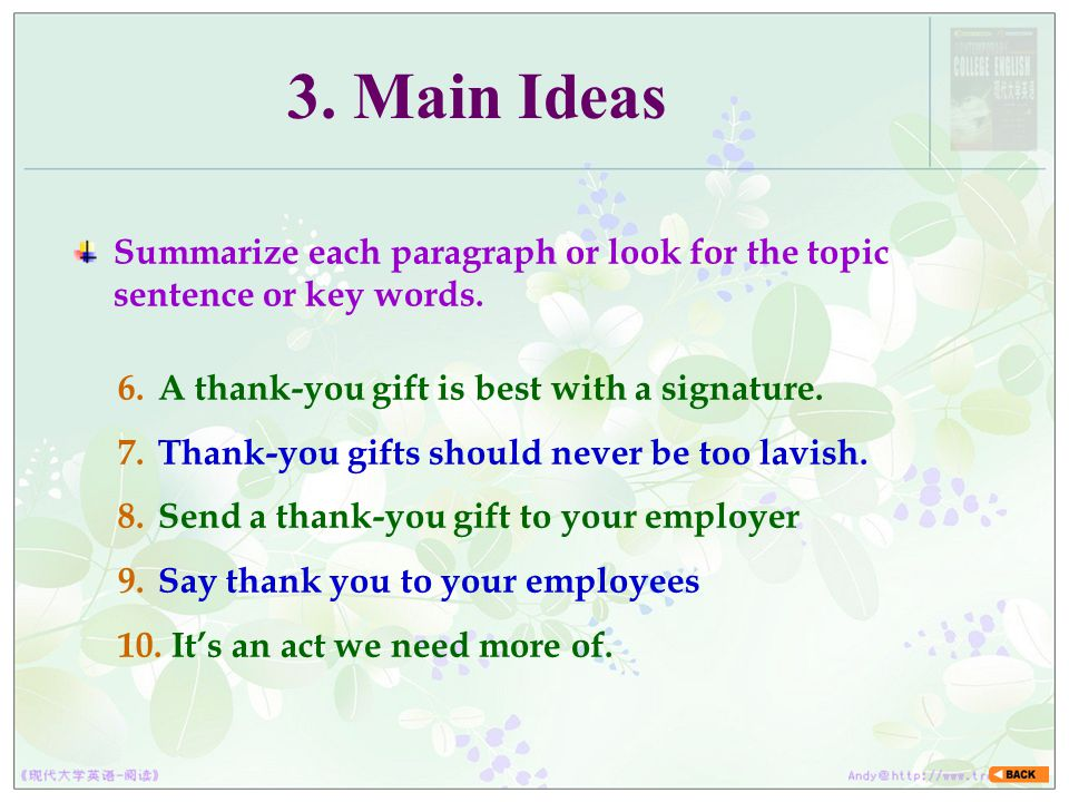 3. Main Ideas 6.A thank-you gift is best with a signature. 7.Thank-you gifts should never be too lavish. 8.Send a thank-you gift to your employer 9.Sa