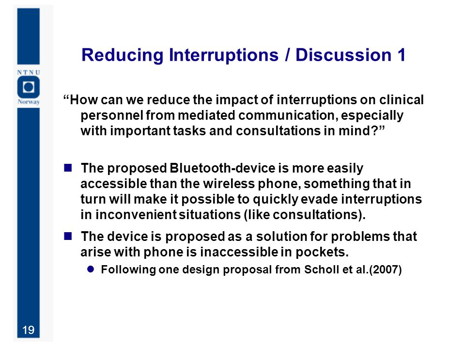 "19 Reducing Interruptions / Discussion 1 ""How can we reduce the impact of interruptions on clinical personnel from mediated communication, especially"