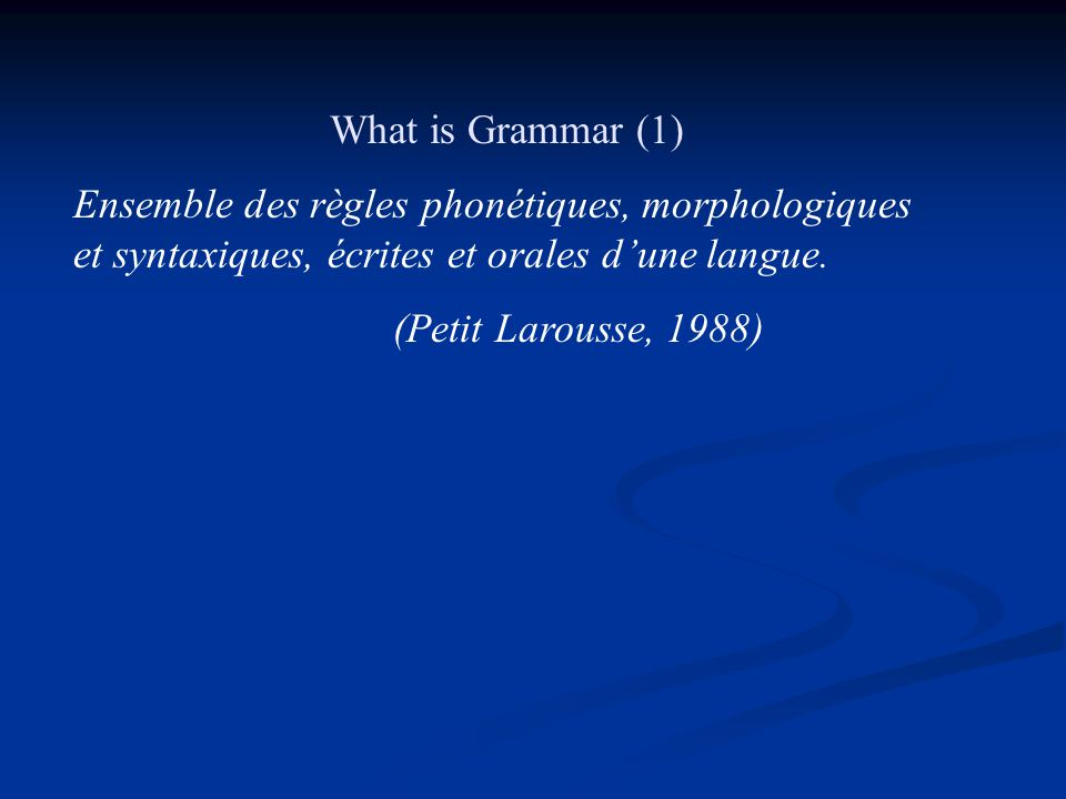 Course aims and format To provide a foundation of basic grammatical concepts and terminology relating to the French language Develop grammatical preci