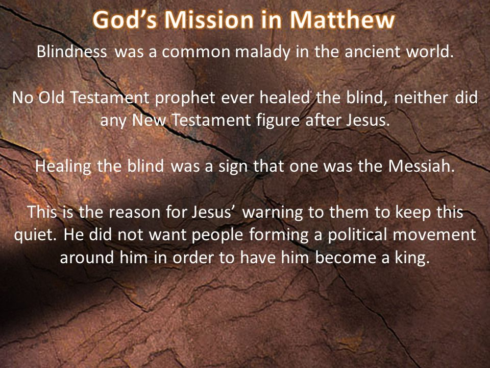 Blindness was a common malady in the ancient world. No Old Testament prophet ever healed the blind, neither did any New Testament figure after Jesus.