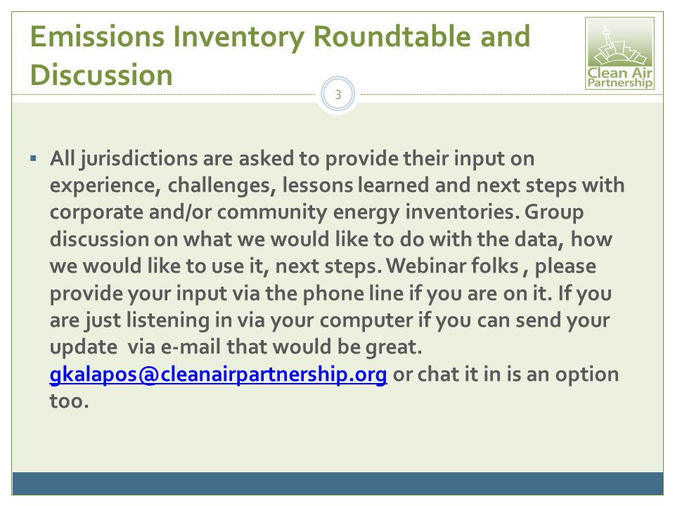 Emissions Inventory Roundtable and Discussion  All jurisdictions are asked to provide their input on experience, challenges, lessons learned and next steps with corporate and/or community energy inventories.