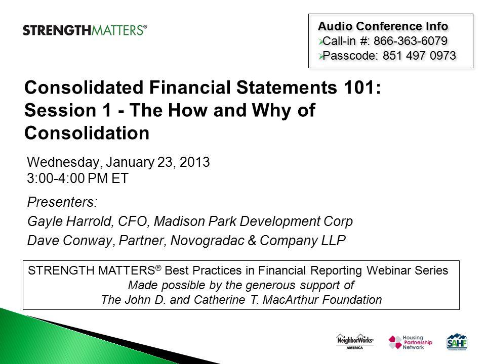 Wednesday, January 23, 2013 3:00-4:00 PM ET Presenters: Gayle Harrold, CFO, Madison Park Development Corp Dave Conway, Partner, Novogradac & Company L
