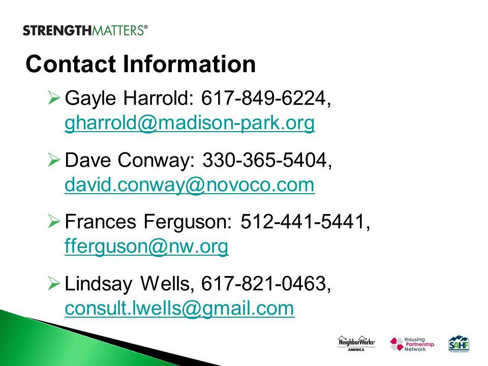Contact Information  Gayle Harrold: 617-849-6224, gharrold@madison-park.org gharrold@madison-park.org  Dave Conway: 330-365-5404, david.conway@novoc