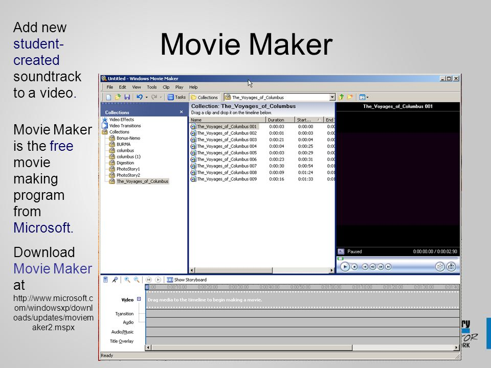 Movie Maker Movie Maker is the free movie making program from Microsoft.