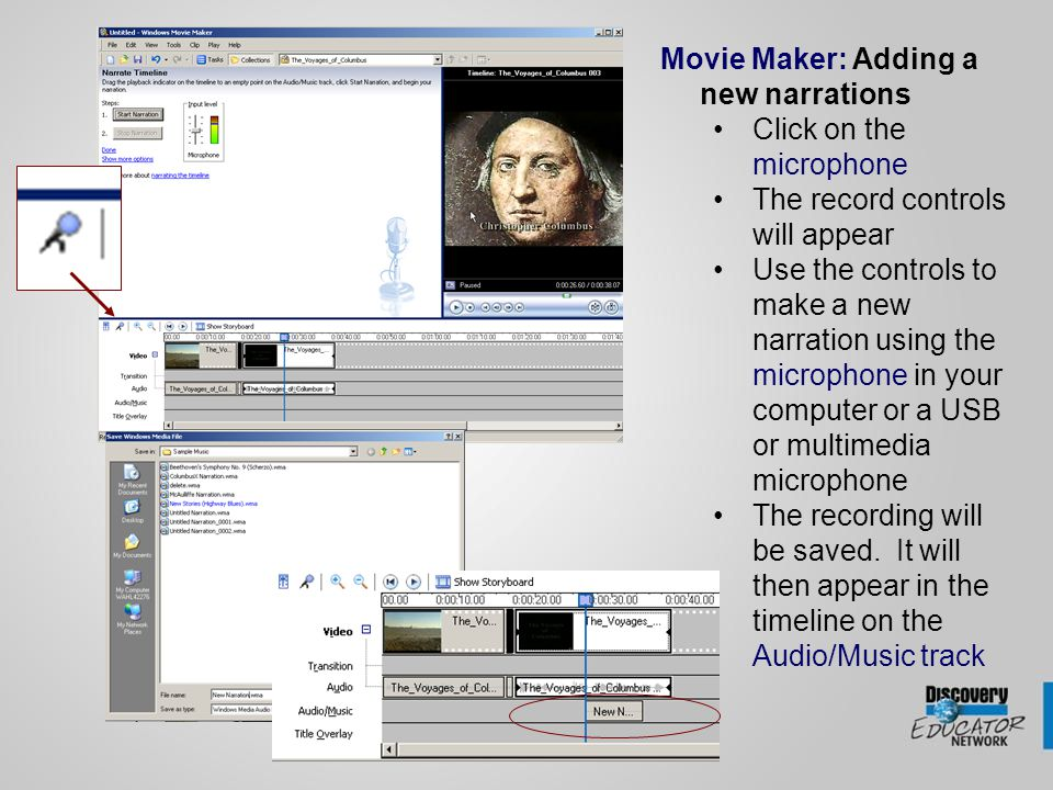 Movie Maker: Adding a new narrations Click on the microphone The record controls will appear Use the controls to make a new narration using the microphone in your computer or a USB or multimedia microphone The recording will be saved.