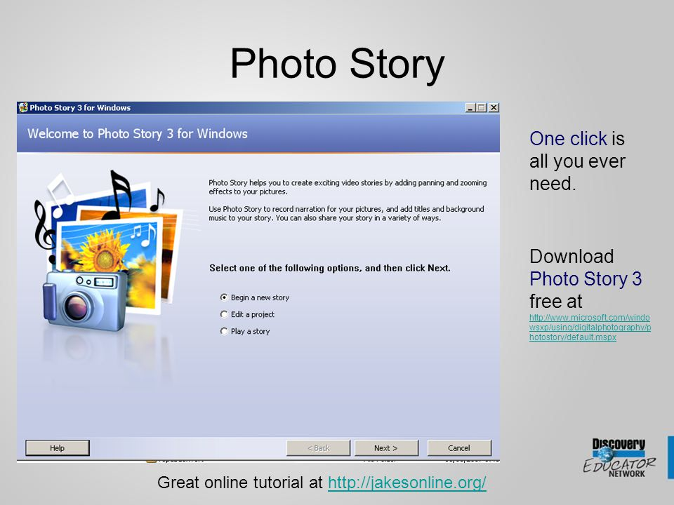 Photo Story One click is all you ever need.