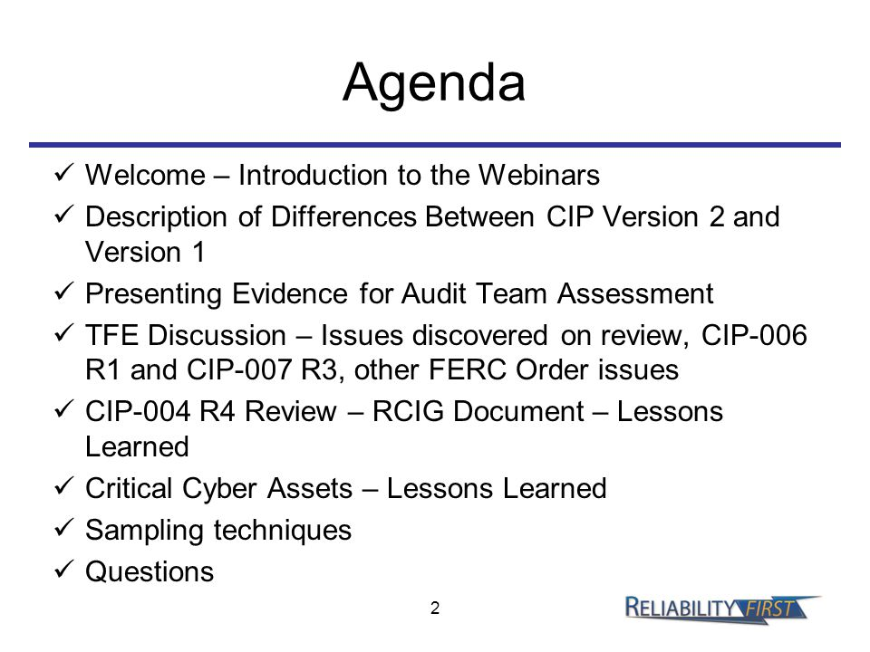 Agenda Welcome – Introduction to the Webinars Description of Differences Between CIP Version 2 and Version 1 Presenting Evidence for Audit Team Assess
