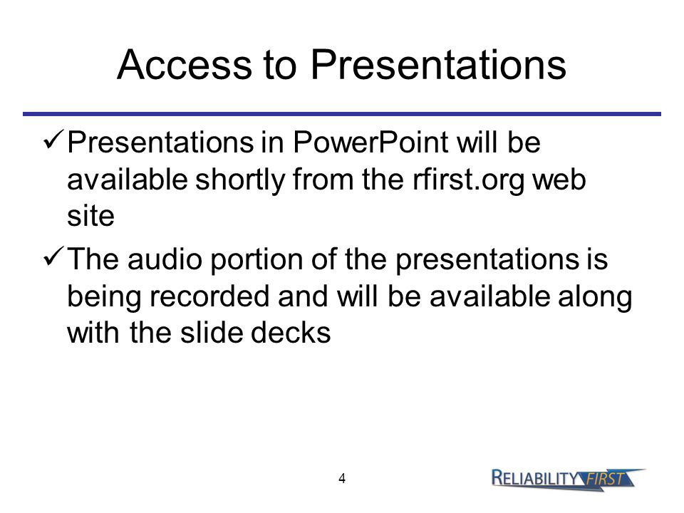 Access to Presentations Presentations in PowerPoint will be available shortly from the rfirst.org web site The audio portion of the presentations is being recorded and will be available along with the slide decks 4