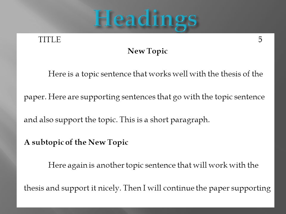 TITLE 5 New Topic Here is a topic sentence that works well with the thesis of the paper.