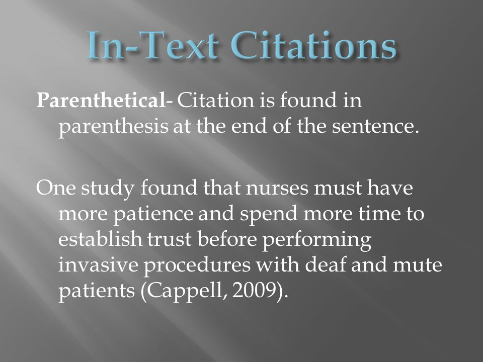 Parenthetical - Citation is found in parenthesis at the end of the sentence.