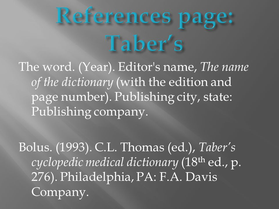 The word. (Year). Editor s name, The name of the dictionary (with the edition and page number).